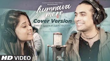 Humnava Mere cover song by T-Series contest winner Amrita Nayak and  Jubin Nautiyal