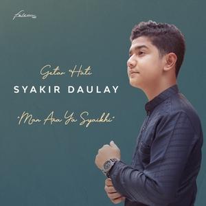 Syakir Daulay - Man Ana Ya Syaikhi