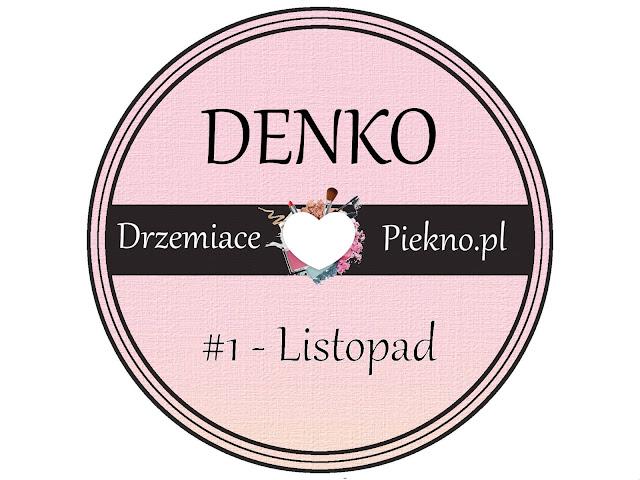 #1 - Denko - Listopad 2016,