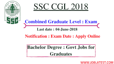 SSC CGL 2018 - Notification : Exam Date : Jobs for Graduates : Apply Online