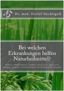 https://www.amazon.de/welchen-Erkrankungen-helfen-Naturheilmittel-Wechseljahresbeschwerden/dp/1497408253/ref=sr_1_2?s=books&ie=UTF8&qid=1470680972&sr=1-2&keywords=detlef+nachtigall