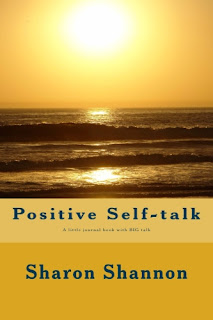 https://www.amazon.com/Positive-Self-talk-little-journal-book/dp/1481000802/ref=sr_1_1?ie=UTF8&qid=1468323269&sr=8-1&keywords=sharon+shannon+positive+self