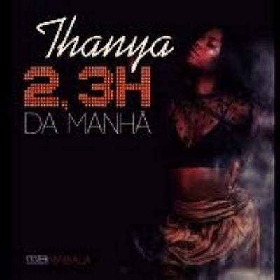 Thanya - 2h /3h da Manhã (Kizomba)