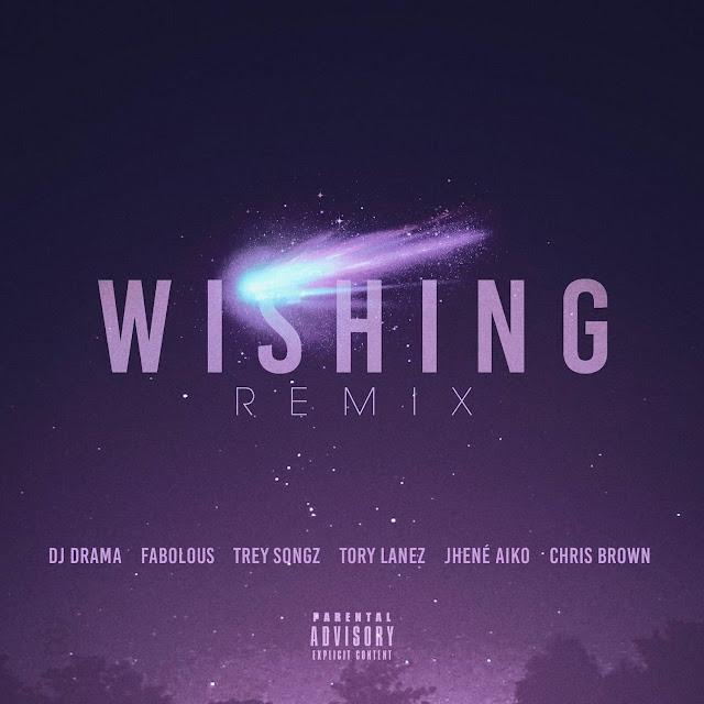 DJ Drama – Wishing (Remix) (feat. Fabolous, Trey Songz, Tory Lanez & Jhené Aiko)