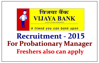 Vijaya Bank Recruitment 2015 for the post of Probationary Manager