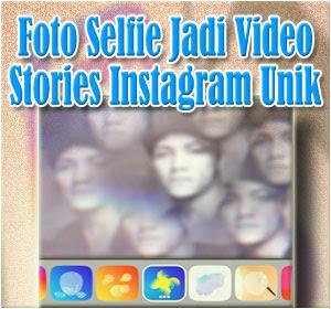 Cara Buat Foto Selfie Jadi Video Stories Instagram Unik Dengan Fitur Face Filters