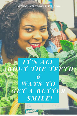 It's All About The Teeth: 6 Ways To Get A Better Smile, The Low Country Socialite, Plus Size Blogger, Savannah Georgia, Hinesville Georgia