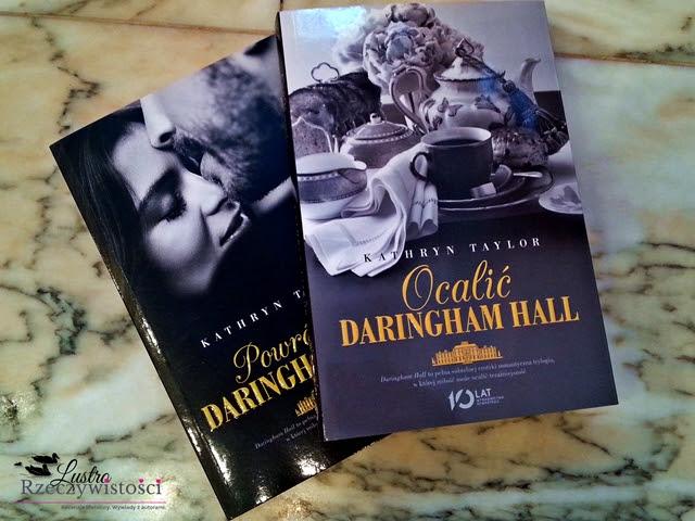 Ocalić Daringham Hall – Kathryn Taylor. Przedpremierowo
