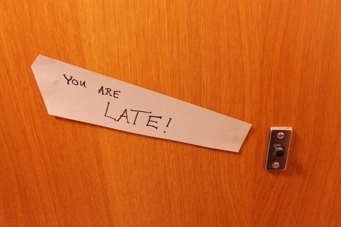 you are late!