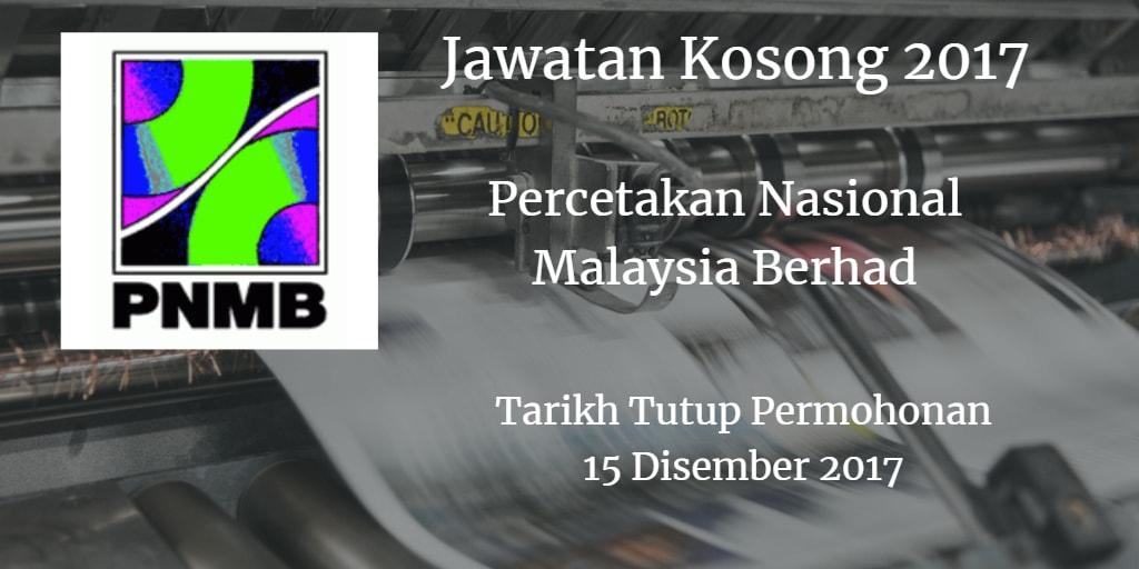 Jawatan Kosong PERCETAKAN NASIONAL MALAYSIA BERHAD 15 Disember 2017