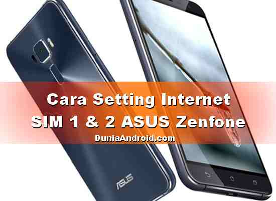 Cara Pengaturan internet Sim 1 2 ASUS Zenfone