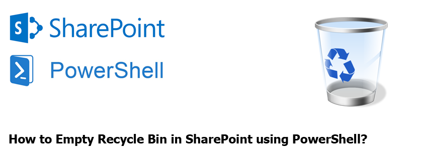 how to empty sharepoint recycle bin using powershell
