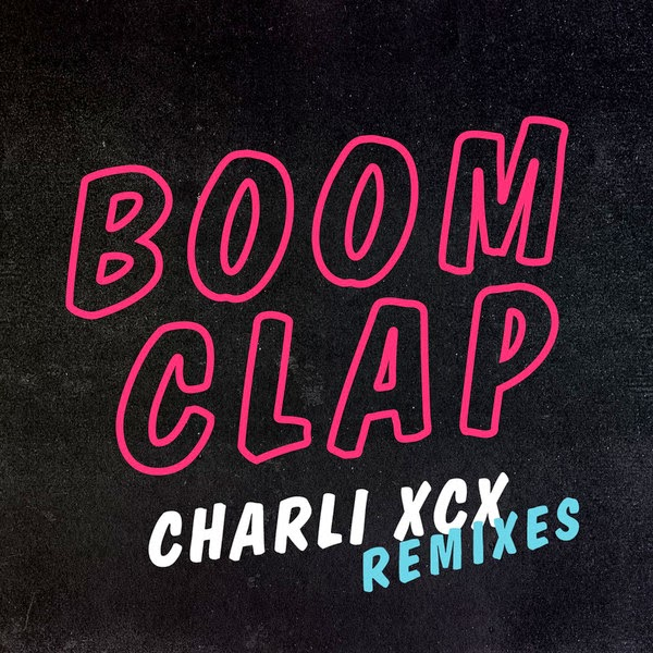 Charli XCX - Boom Clap (Remixes) - EP Cover