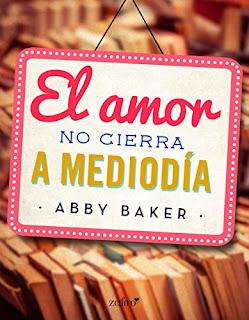 El amor no cierra a mediodía, Abby Baker