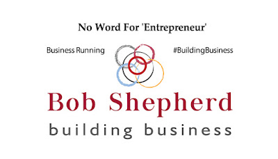 LinkedIn Post: No Word For 'Entrepreneur'.  Bob looks at creating and retaining a spirit of ownership with a business