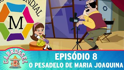 CARROSSEL DESENHO ANIMADO OITAVO EPISÓDIO 8 - O Pesadelo de Maria Joaquina - Assistir Video Online