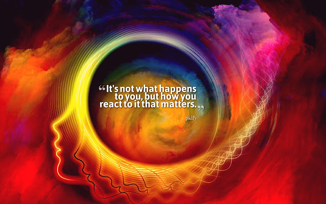It's Not What Happens to You but How You React to It That Matters Wisdom Quotes