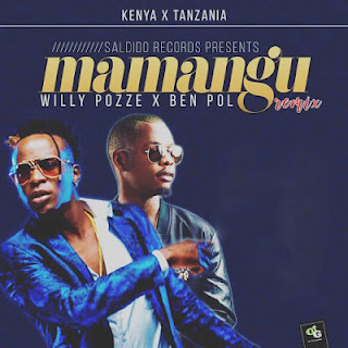 Willy Paul Msafi [Willy Pozze] Ft. Ben Pol - Mamangu Remix