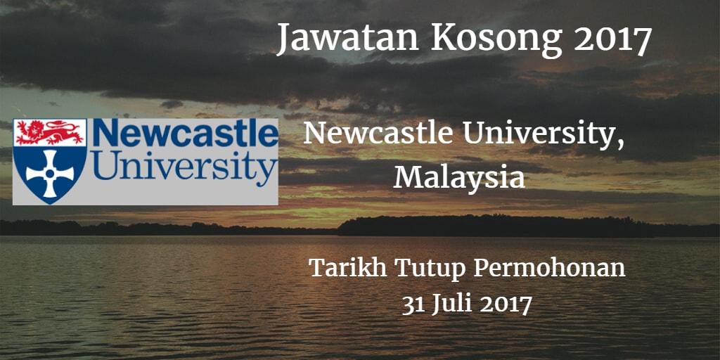 Jawatan Kosong Newcastle University, Malaysia 31 Juli 2017