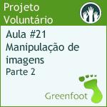 GreenFootBR - Vídeo #21 - Continuação à manipulação de imagens