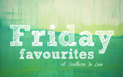 Friday Favourites at Southern In Law