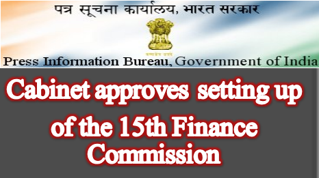 cabinet-approves-setting-up-of-15th-finance-commission-paramnews
