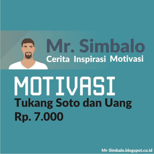 Kisah Motivasi : Tukang Soto dan Uang Rp. 7.000