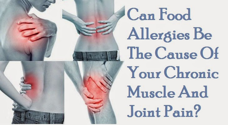 Can Food Allergies Cause Joint And Muscle Pain