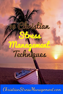 10 Christian stress management techniques