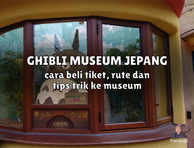 Cara Beli TIket Ghibli Museum Jepang