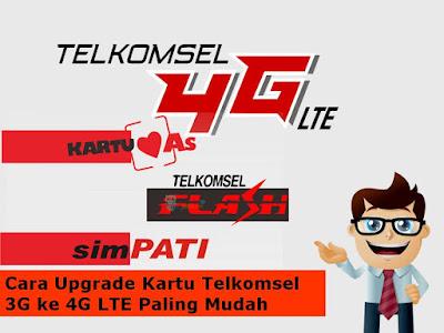 Cara Upgrade Kartu Telkomsel 3G ke 4G LTE Paling Mudah