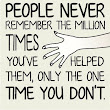 People never remember...