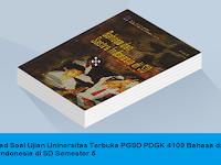 Download Soal Ujian Universitas Terbuka PGSD PDGK 4109 Bahasa dan Sastra Indonesia di SD Semester 5