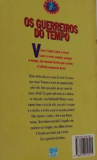 Os guerreiros do tempo. Giselda Laporta Nicolelis. Editora Moderna. Coleção Veredas. Contracapa. 1994.