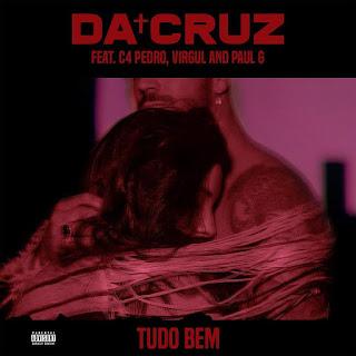 Da Cruz feat. C4 Pedro, Virgul & Paul G - Tudo Bem
