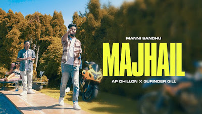 Presenting Majhail lyrics penned by Shinda Kahlon. Latest Punjabi song Majhail is sung by AP Dhillon & Gurinder Gill & music given by Manni Sandhu