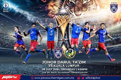 Live Streaming JDT vs Kuala Lumpur Liga Super 28.7.2018
