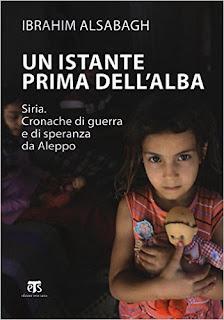 Un Istante Prima Dell'Alba. Siria. Cronache Di Guerra E Di Speranza Da Aleppo PDF