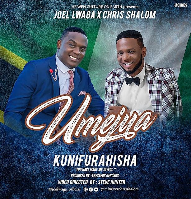 Joel Lwaga Ft. Chris Shalom - Umejua Kunifurahisha