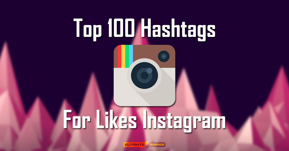 Top 100 Hashtags For Likes Instagram