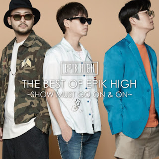 EPIK HIGH ­ The Best Of EPIK HIGH ­ Show Must Go On And On