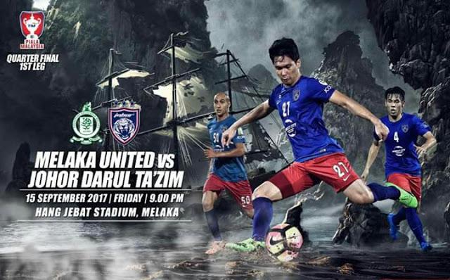 Live Streaming Melaka Vs JDT Piala Malaysia 15 September 2017