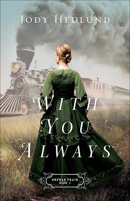 With You Always by Jody Hedlund – Romance on the Railway