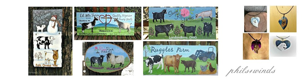 Phils4winds, art & farm: Painted Signs, Jewelry, Ornaments, Goats, Livestock, Pets.