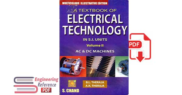 A Textbook of Electrical Technology Volume II - AC and DC machines - B.L. Theraja, A.K.Theraja