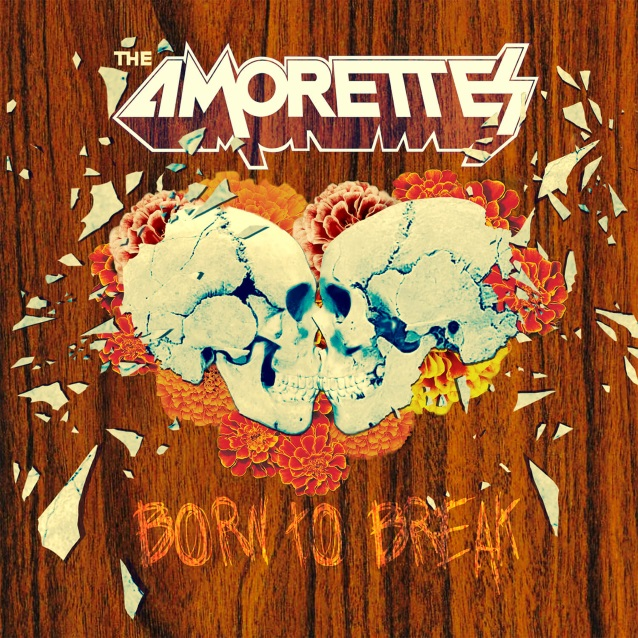 The Amorettes - Born To Break