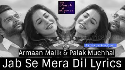jab-se-mera-dil-lyrics-amavas-armaan-malik-palak-muchhal-2018