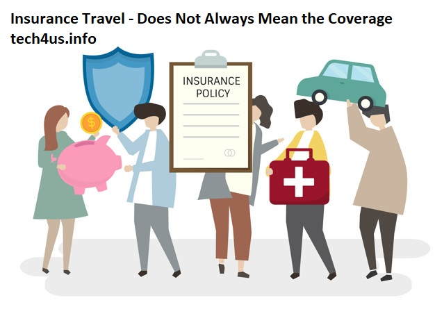 Insurance Travel - Does Not Always Mean the Coverage