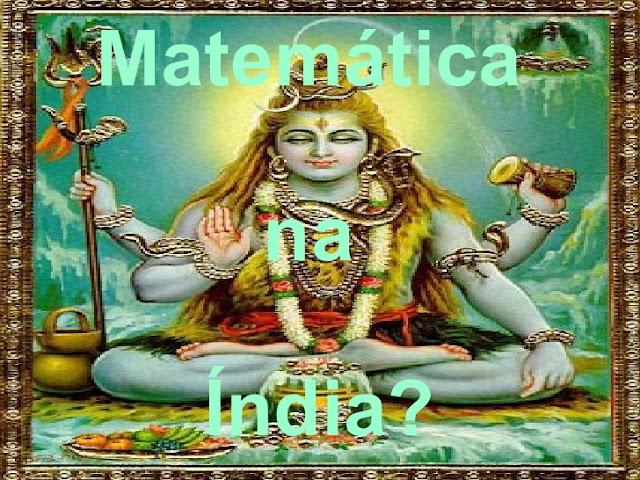 Índia revolucionou a matemática séculos antes do Ocidente