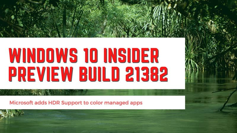 Windows 10 Build 21382 adds HDR support to color managed apps